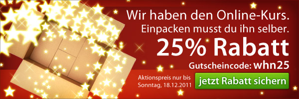 25% Rabatt an bis zum 18.12.2011